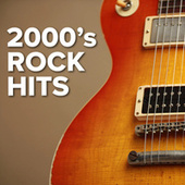 2000's Rock Hits by Various Artists