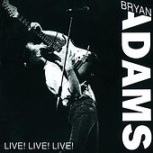 Live! Live! Live! by Bryan Adams