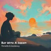 Boy with a Dream von Leonkinny