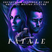 Fatale (Soundtrack Inspired by the Original Motion Picture) by Various Artists