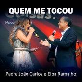 Quem Me Tocou von Padre João Carlos