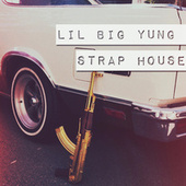 Strap House by Lil Big Yung