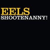 Shootenanny! by Eels