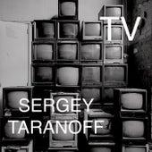 TV by Sergey Taranoff