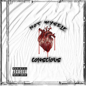 Not Myself by Conscious
