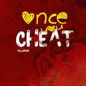 Once You Cheat de YelloPain