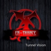 Tunnel Vision by Entrance