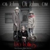Oh Johnny, Oh Johnny, Oh! de Do Lollies