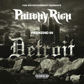 Weekend In Detroit von Philthy Rich