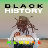 Black History: The Roots of Reggae de Various Artists