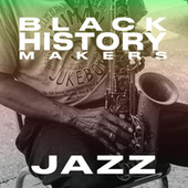 Black History Makers: JAZZ de Various Artists