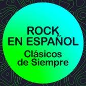 Rock en Español Clásicos de Siempre de Various Artists