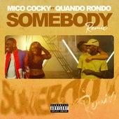 Somebody (feat. Cazey Volks & Quando Rondo) [Remix] by Mico Cocky