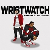 Wristwatch (feat. YK Osiris) by Nadiem
