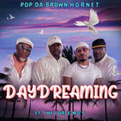 Daydreaming by Pop Da Brown Hornet