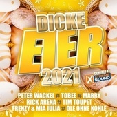 Dicke Eier 2021 powered by Xtreme Sound von Various Artists