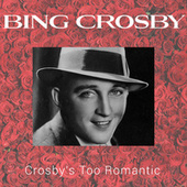 Crosby's Too Romantic by The Andrew Sisters