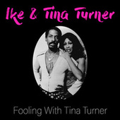 Fooling With Tina Turner fra Ike and Tina Turner