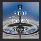 Stop Falling Down by Divine