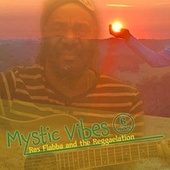 Mystic Vibes Hulett de Ras Flabba and The Reggaelation