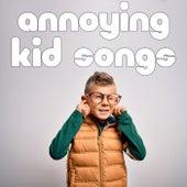 Annoying Kid Songs de Various Artists