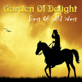 Best of Wild West de Garden Of Delight