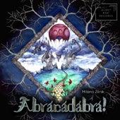 Abracadabra van Milana Zilnik