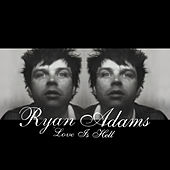 Love Is Hell de Ryan Adams
