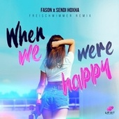 When We Were Happy (Freischwimmer Remix) fra Fason