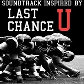 Last Chance U (Soundtrack Inspired By) de Various Artists