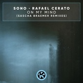On My Mind (Sascha Braemer Remixes) by Sono