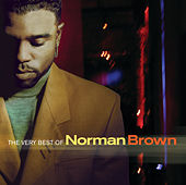 The Very Best Of Norman Brown de Norman Brown