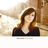 Tim's House (eAlbum) by Kate Walsh