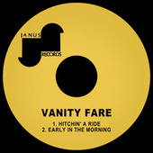 Hitchin' a Ride / Early in the Morning de Vanity Fare