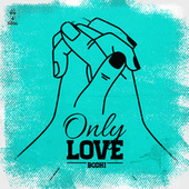 Only Love by Bodhi