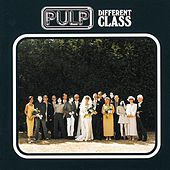 Different Class / Deluxe Edition von Pulp