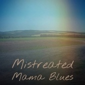 Mistreated Mama Blues by Various Artists