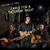 Early for a Saturday Night by Doctor Lo Trio