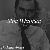 Slim Whitman Sings - The Masterpieces by Slim Whitman
