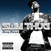Already Platinum de Slim Thug