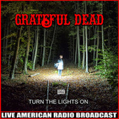 Turn The Lights On (Live) de Grateful Dead