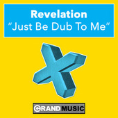 Just Be Dub to Me by Revelation