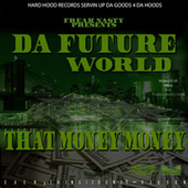 That Money Money by Freak Nasty