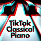 TikTok Classical Piano by Various Artists
