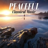 Peaceful Classical Music de Various Artists
