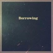 Borrowing by Various Artists
