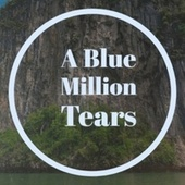 A Blue Million Tears by Various Artists