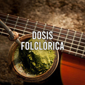 Dosis Folclórica by Various Artists