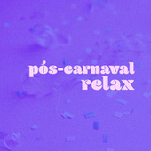 Pós-Carnaval Relax by Various Artists