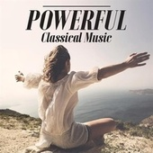 Powerful Classical Music von Various Artists